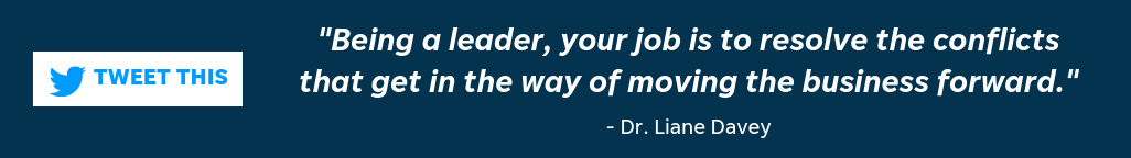 Quote about workplace conflict and leadership from Dr. Liane Davey - LOCALiQ