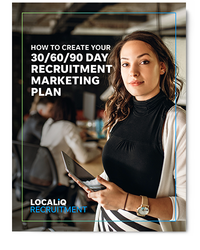 Recruitment Marketing: How to Create Your 30-60-90-Day Plan