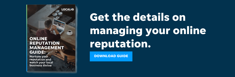 Download this guide from LOCALiQ to get even more details on managing your online reputation.