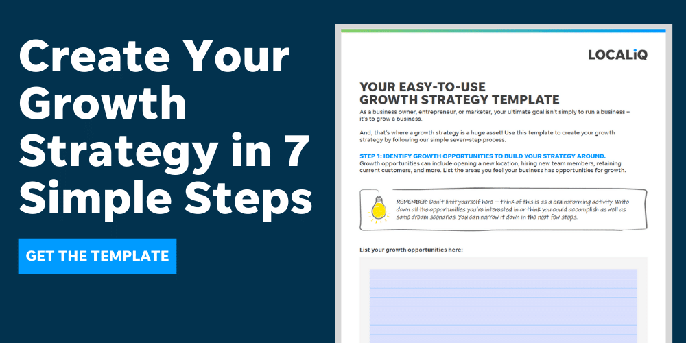 Use this growth strategy template from LOCALiQ to create a strategy that helps grow your business.