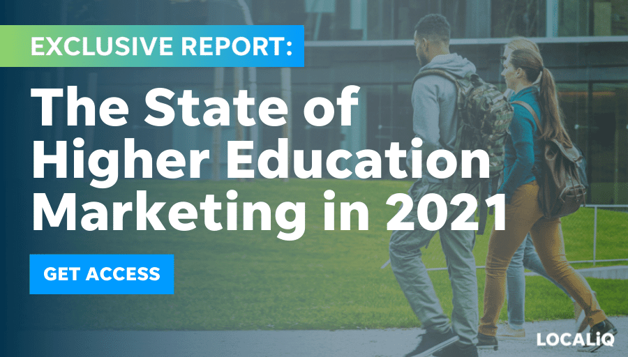 higher education marketing 2021 - get report from localiq