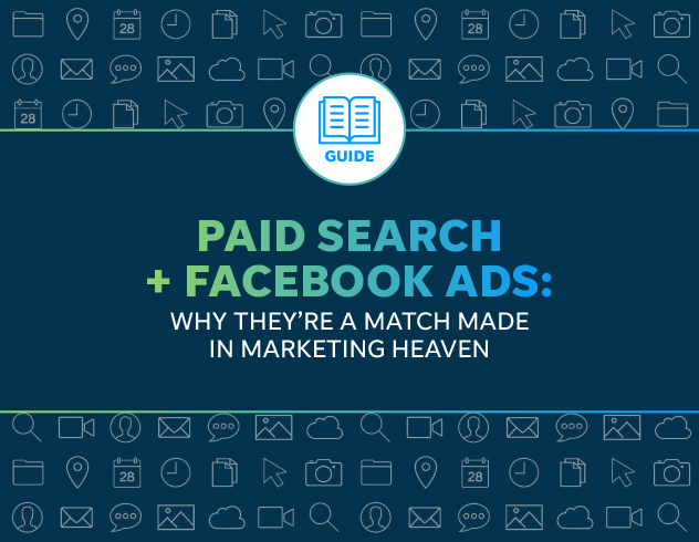 Paid Search + Facebook Ads: Why They're a Match Made in Marketing Heaven
