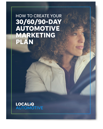 Automotive Marketing: How to Create Your 30-60-90-Day Marketing Plan