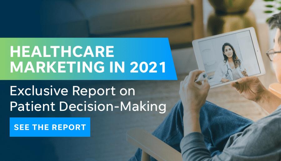 healthcare marketing 2021 - localiq report