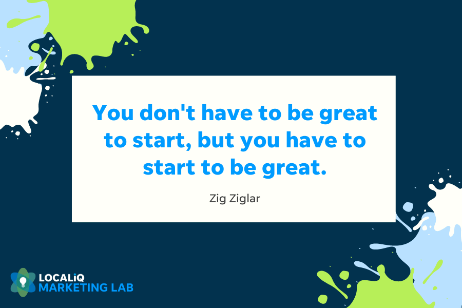 zig ziglar quote - you don't have to be great to start