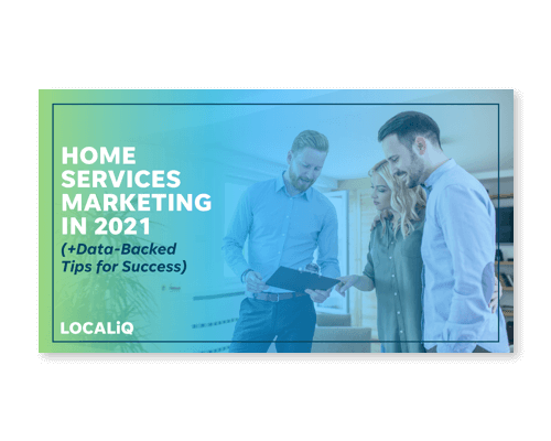 Home Services Marketing in 2021: Exclusive Data & Tips for Success